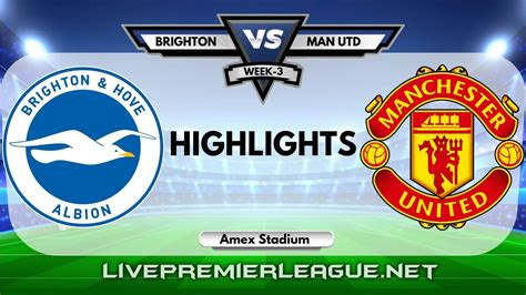 Brighton and Hove Albion 2-3 Manchester United Highlights ...