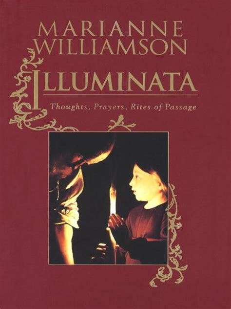 Marianne Williamson Illuminata Illuminata Marianne Williamson Books I Ve Read And