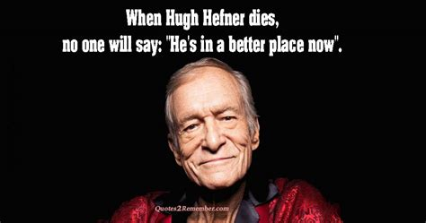When Hugh Hefner dies… – Quotes 2 Remember