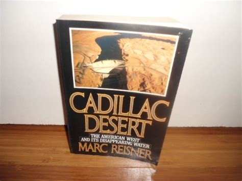 Marc Reisner Cadillac Desert by Cadillac Desert The American West And Its Disappearing Water