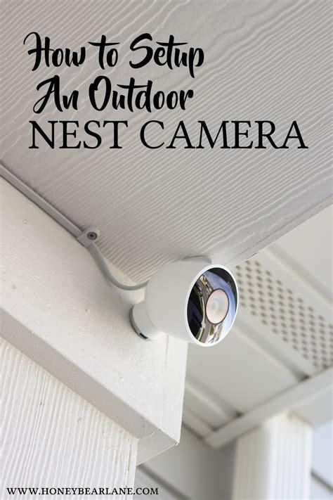 smart home series   setup  outdoor nest camera