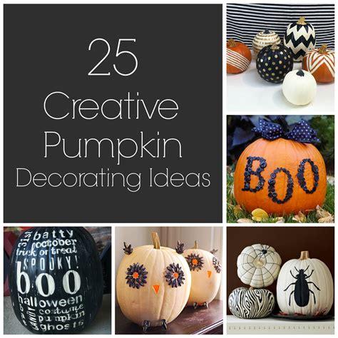 creative pumpkin decorating ideas 25 creative pumpkin decorating ideas artzycreations com