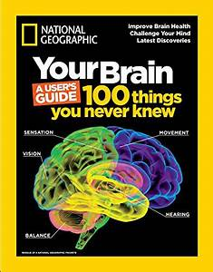 Your Brain  A User U0026 39 S Guide  100 Things You Never Knew Pdf