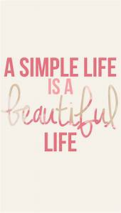 A simple life i... Cute Simple Life Quotes
