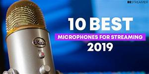 10 Best Microphone For Streaming 2019
