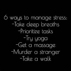 Best 25+ Stress... Stress Humor Quotes