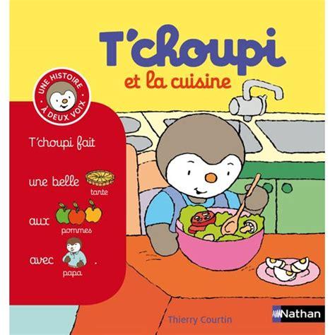 livre cuisine pour enfants livre t 39 choupi et la cuisine pour enfant de 2 ans à 4 ans