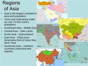 Regions of Asia Asia is the largest continent in area and ...