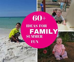 60+ Ideas for Family Summer Fun - Mess to Blessed