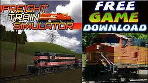 Freight Train Simulator Free Game Download PC HD - YouTube