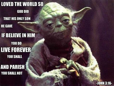 Christian Memes Facebook - john 3 16 according to yoda christian funny pictures a time to laugh