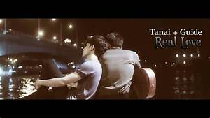 Tanai And Guide - Real Love  Bl   My Dream