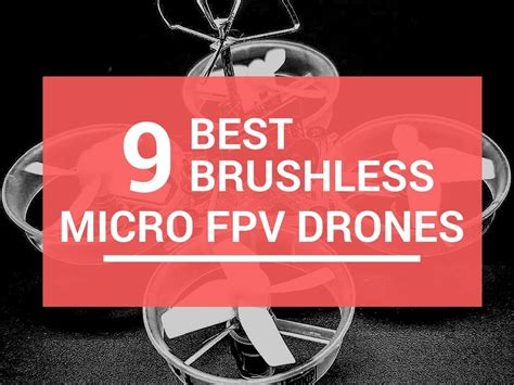 brushless micro fpv drones  tiny whoop  rcdronearena