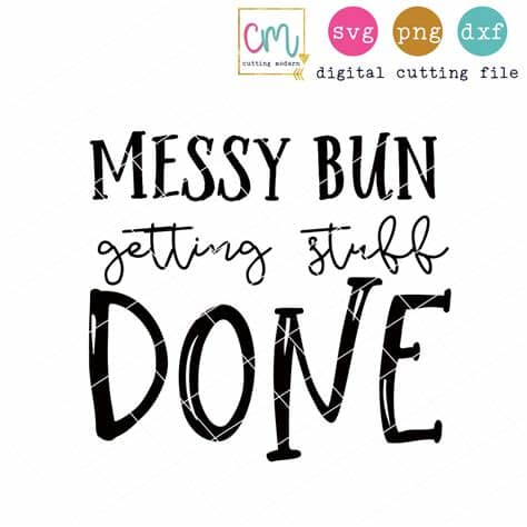 Messy bun gettin stuff done. Messy Bun Getting Stuff Done - SoFontsy