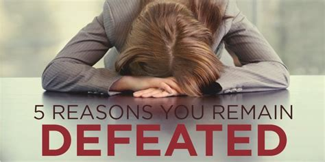 reasons  remain defeated true woman blog