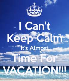 almost vacation quotes quotesgram