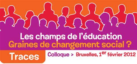 changement de si鑒e social colloque les chs de l 39 éducation graines de changement social réseau idée asbl