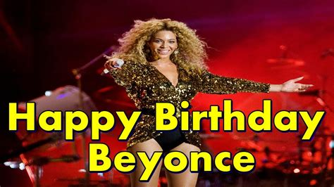 ★happy birthday beyonce★happy birthday sexy beyonce american singer★beyonce sings happy