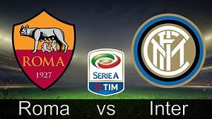 Serie Rome Streaming : roma inter streaming gratis live come vedere la partita in diretta tv 19 marzo 2016 supernews ~ Medecine-chirurgie-esthetiques.com Avis de Voitures