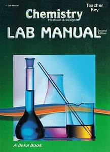 A Beka Chemistry  Precision And Design Laboratory Manual