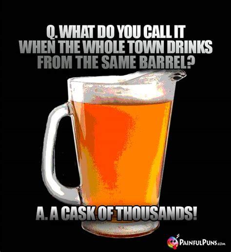 beer jokes beer drinking puns brew humor  painfulpunscom