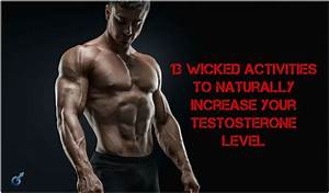 13 Wicked Activities To Naturally Increase Testosterone Level