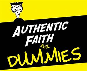 Jedi Pastor Ken  Authentic Faith For Dummies  Tested And