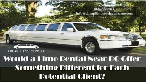 Cheap Limo Rentals by Cheap Limo Rental Near Dc Offer Something Different For