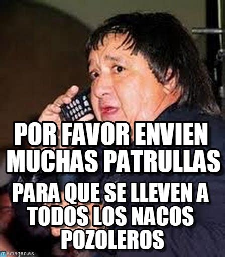 Memes De Nacas - memes de nacos imagenes chistosas