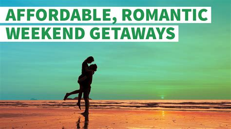 affordable romantic weekend getaways gobankingrates
