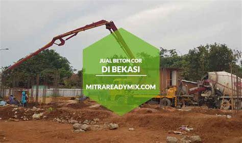 Sehingga dalam pemesanan tidak perlu kuatir karena pengiriman dapat dilakukan sesuai dengan jarak daerah anda. Harga Ready Mix Bekasi Cor Beton Dari Batching Plant ...
