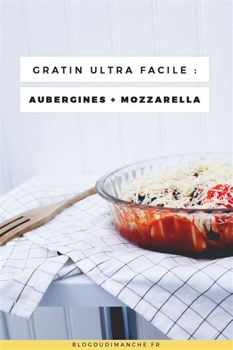 comment cuisiner le brocolis recette gratin d 39 aubergines et mozzarella délicieux et