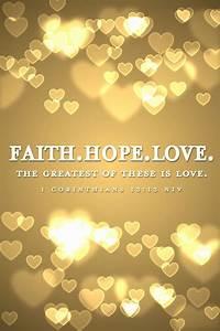 1 Corinthians 13:13 Faith. Hope. Love. The greatest of ...