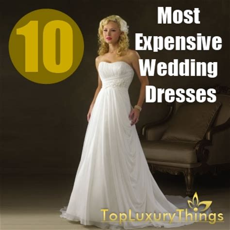 top ten most expensive wedding dresses 10 most expensive wedding dresses diy top luxury things