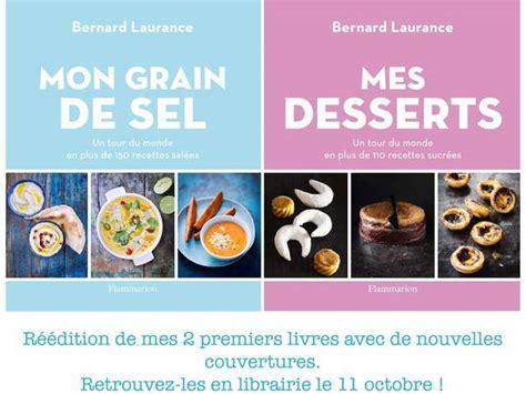 la cuisine de bernard livre recettes de la cuisine de bernard
