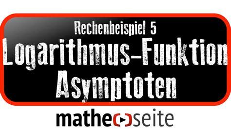 logarithmusfunktion waagerechte senkrechte asymptote