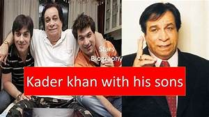 Kader Khan Family With Wife,Son Sarfaraz & shahnawaz khan ...