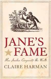 Austen In August Review Jane S Fame Claire Harman Girl
