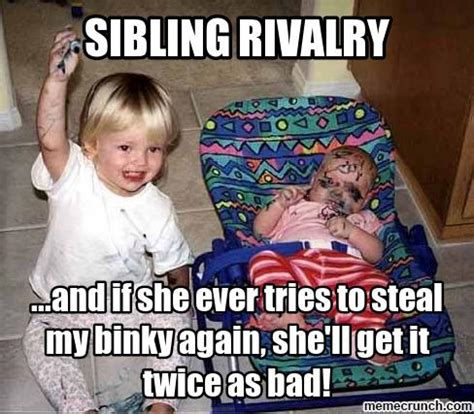 Sibling Memes - sibling rivalry