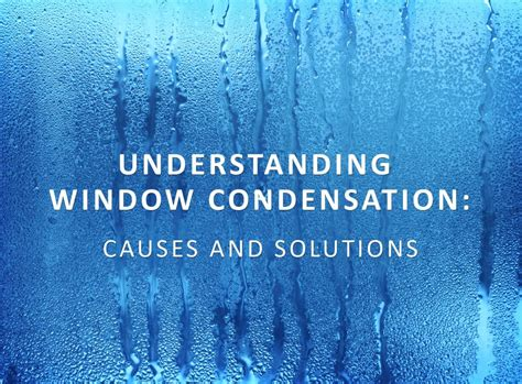 Understanding Window Condensation Causes And Solutions