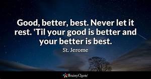 Good Better Best Never Let It Rest 39Til Your Good Is