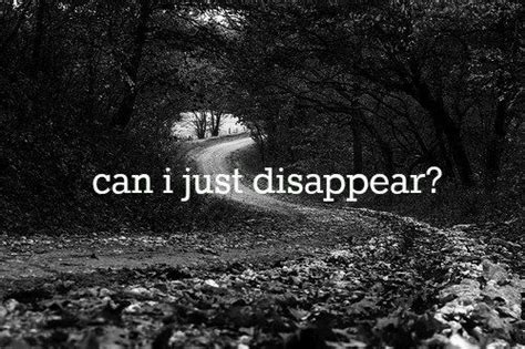 Can I Just Disappear? Pictures, Photos, And Images For
