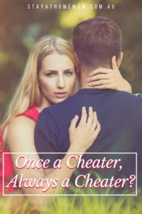 Once a Cheater, Always a Cheater?