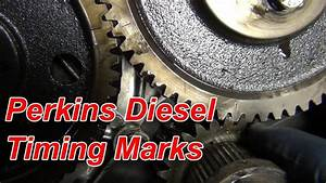 Perkins Diesel Engine Timing Marks In Full Hd
