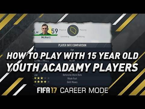 FIFA 17 How To Play With 15 Year Old Youth Academy Players In Career Mode