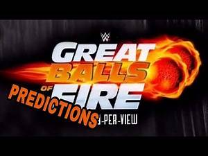PREVIEW: WWE Great Balls Of Fire 2017 Predictions (Raw PPV)