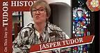December 21 - Jasper Tudor