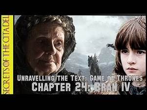Unravelling the Text: Game of Thrones – Chapter 24: Bran IV (ASoIaF / GoT)