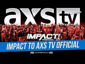 IMPACT Wrestling To AXS TV Officially Announced