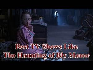 7 Best TV Shows Like The Haunting of Bly Manor | The Haunting of Hill House | Horror TV Shows